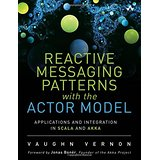 Book: Reactive Messaging Patterns with the Actor Model